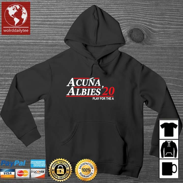 Acuna albies '20 play for the a Wolrddailytee hoodie den