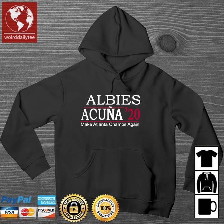 Albies acuna '20 make Atlanta Champs again 2021 Wolrddailytee hoodie den