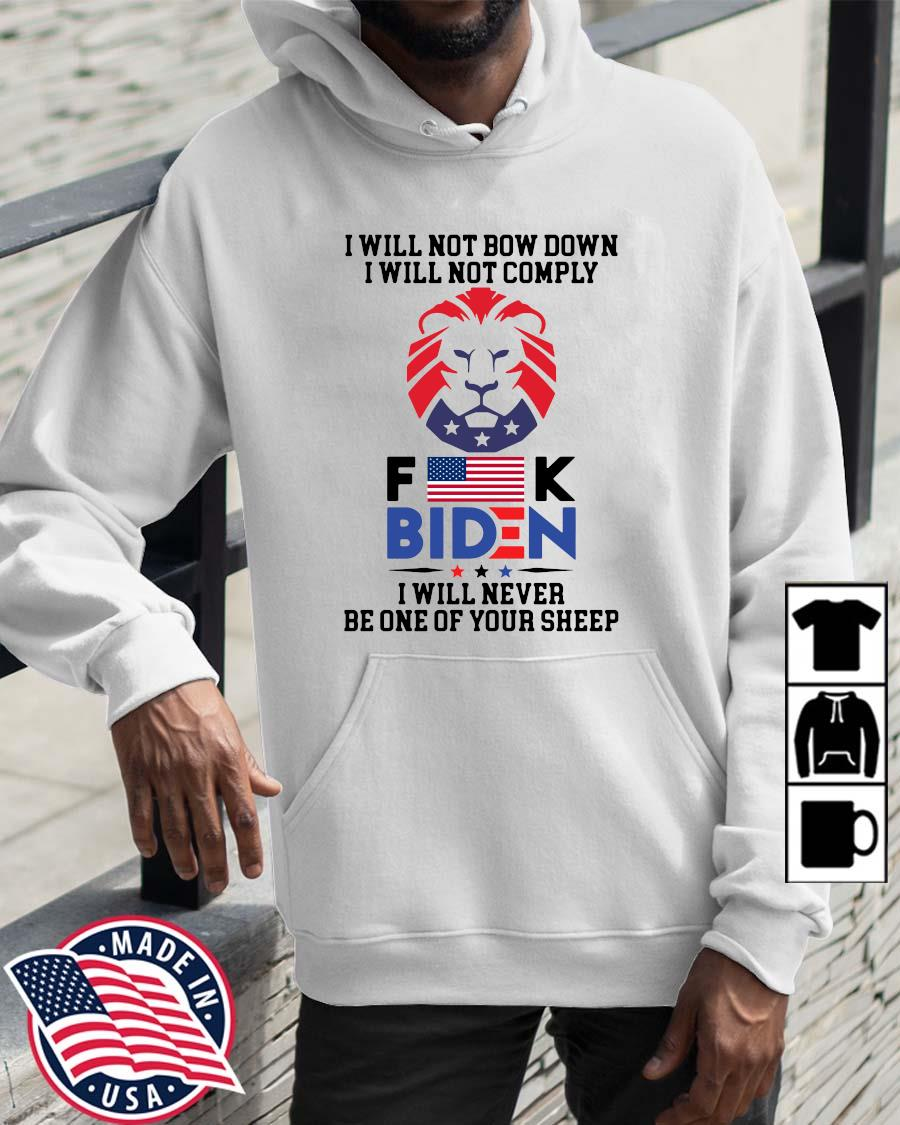 I will not bow down I will not comply Fuck Biden I will never be one your sheep Wolrddailytee hoodie trang
