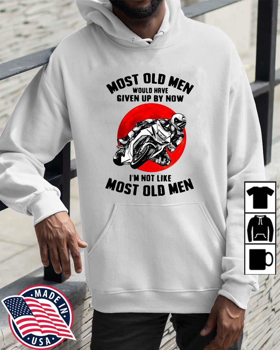 Most old men would have given up by now I'm not like most old men Wolrddailytee hoodie trang