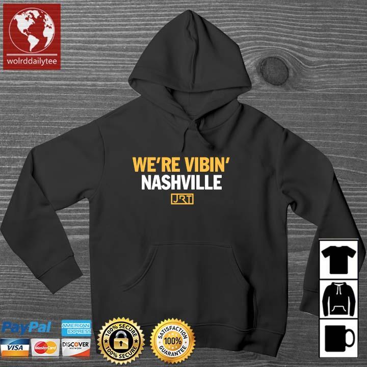 We're Vibin' Nashville JRT Shirt Wolrddailytee hoodie den