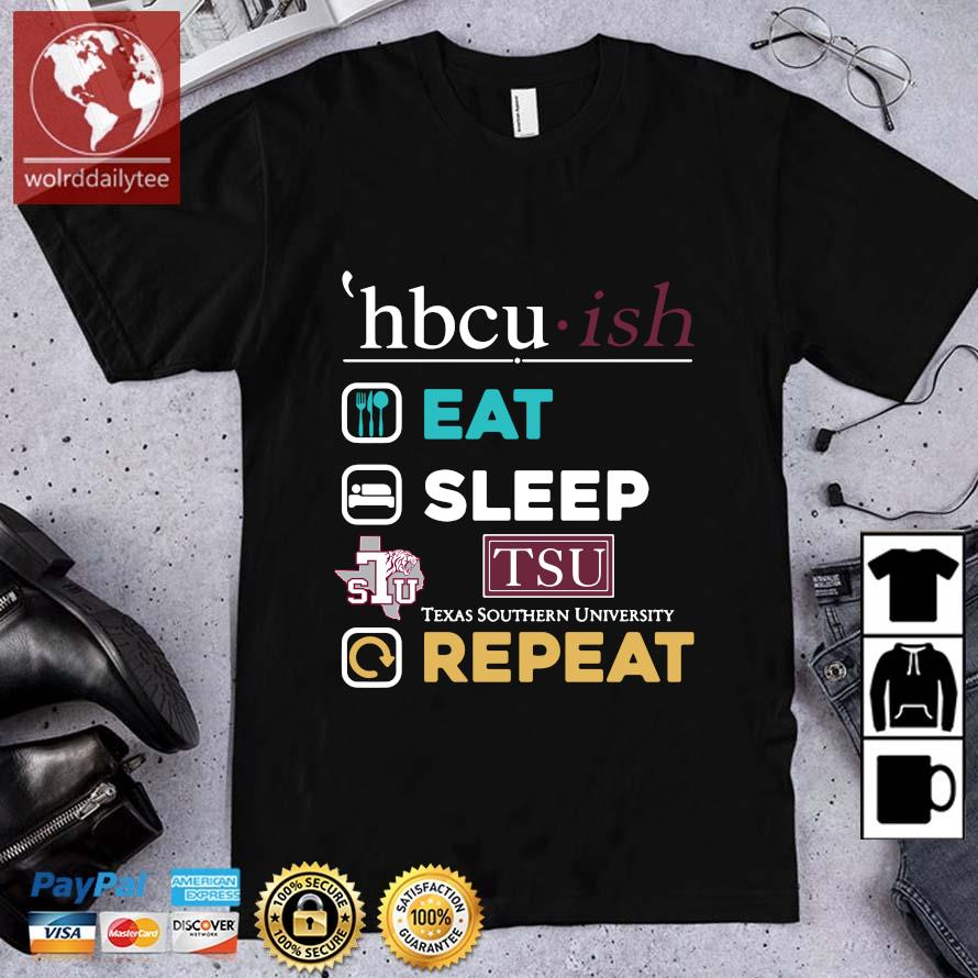 Hbcu ish eat sleep tsu Texas southern university repeat shirt